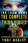 Far From Home: The Complete Third Series (Far From Home 16-19) (Far From Home Box Set Book 3) - Tony Healey, Laurie Laliberte