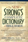 The New Strong's Complete Dictionary of Bible Words - James Strong