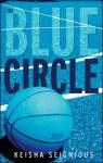 The Blue Circle - Keisha Seignious