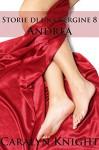 Storie di una Vergine 8: Andrea - Caralyn Knight, Seth Daniels