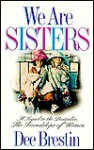 We Are Sisters - Dee Brestin