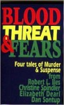 Blood, Threat & Fears - Robert L. Iles, Christine Spindler