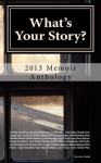 What's Your Story?: 2013 Memoir Anthology - Karen Hamilton Silvestri