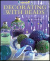 Decorating With Beads: Over 20 Beautiful Projects for the Home - Lisa Brown