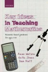 Key Ideas in Teaching Mathematics: Research-based guidance for ages 9-19 - Anne Watson, Keith Jones, Dave Pratt