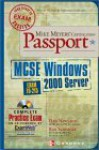 Mike Meyers' MCSE Windows (R) 2000 Server Certification Passport (Exam 70-215) [With CD-ROM] - Dan Newland