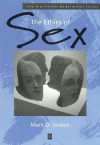 The Ethics of Sex - Mark D. Jordan