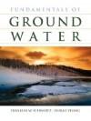 Fundamentals of Ground Water - Franklin W. Schwartz
