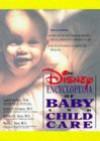 Disney Encyclopedia of Baby and Childcare - Judith Palfrey, Irving Schulman, Samuel L. Katz, M.D. New, Marcia I.