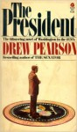 The President: The Blistering Novel of Washington in the 1970's - Drew Pearson