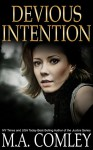 Devious Intention (A gripping psychological thriller) (Intention series Book 3) - M A Comley