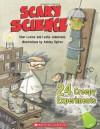 Scary Science: 24 Creepy Experiments - Shar Levine, Leslie Johnstone, Ashley Spires
