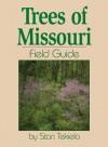 Trees of Missouri Field Guide (Field Guides) - Stan Tekiela