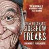 Drew Friedman's Sideshow Freaks - Drew Friedman, Penn Jillette