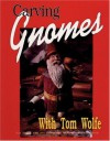Carving Gnomes With Tom Wolfe - Tom Wolfe