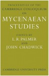 Proceedings of the Cambridge Colloquium on Mycenaean Studies - Leonard R. Palmer, John Chadwick