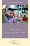 India's Reforms: How They Produced Inclusive Growth - Jagdish N. Bhagwati, Arvind Panagariya