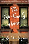 The Two-Family House: A Novel - Lynda Cohen Loigman