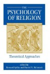 The Psychology Of Religion - Bernard Spilka, Daniel Mcintosh