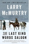The Last Kind Words Saloon: A Novel - Larry McMurtry
