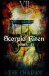 Scorpio Risen (The Chariot) - Desirée Lee