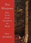 Ten Windows: How Great Poems Transform the World - Jane Hirshfield