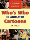 Who's Who in Animated Cartoons: An International Guide to Film & Television's Award-Winning and Legendary Animators - Jeff Lenburg