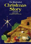 The Illustrated Christmas Story: With 21 Carols, Arranged for Piano and Voice - Bob Bond