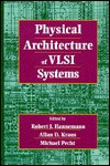 Physical Architecture of VLSI Systems - R. Hannemann, Allan D. Kraus, R. Hannemann