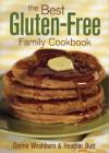 The Best Gluten-Free Family Cookbook - Donna Washburn, Heather Butt