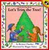 Let's Trim the Tree - Bernice Chardiet, Megan Halsey