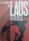 Conflict in Laos: The Politics of Neutralization - Arthur J. Dommen