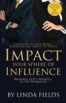 IMPACT Your Sphere of INFLUENCE: Bringing God's Presence in the Workplace - Linda Fields
