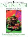 English, Yes!: Intermediate, Level Two : Learning English Through Literature - Burton Goodman