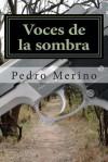 Voces de La Sombra (1-4): Novelas Policiacas - Pedro Merino