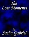 The Lost Moments - Sasha Gabriel