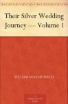Their Silver Wedding Journey - Volume 1 - William Dean Howells