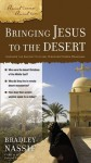 Bringing Jesus to the Desert: Uncover the Ancient Culture, Discover Hidden Meanings - Brad Nassif, Gary M. Burge