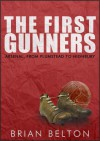 The First Gunners: Arsenal from Plumstead to Highbury - Brian Belton