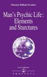 Man's Psychic Life; Elements and Structures - Omraam Mikhaël Aïvanhov