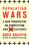 Population Wars: A New Perspective on Competition and Coexistence - Greg Graffin