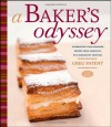 A Baker's Odyssey: Celebrating Time-Honored Recipes from America's Rich Immigrant Heritage - Greg Patent