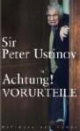 Achtung! Vorurteile (Gebundene Ausgabe) - Peter Ustinov