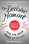 The Decisive Moment - Jonah Lehrer