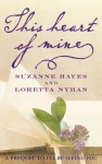 This Heart of Mine - Suzanne Hayes, Loretta Nyhan, Suzanne Palmieri
