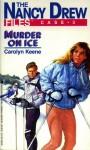 Murder On Ice (Nancy Drew: Files, #3) - Carolyn Keene