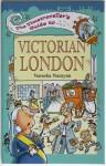 The Timetraveller's Guide to Victorian London - Natasha Narayan, Mark Davis, Watling Street Publishing
