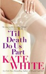 'Til Death Do Us Part - Kate White