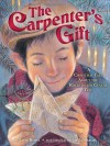 The Carpenter's Gift: A Christmas Tale about the Rockefeller Center Tree - David Rubel, Jim LaMarche