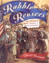 Rabble Rousers: Twenty American Women Who Made a Difference: Twenty American Women Who Made a Difference - Cheryl Harness